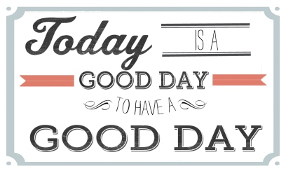 Is It A Good Day To Have A Good Day Where People Go To Grow